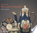 The Art of Worcester Porcelain, 1751-1788