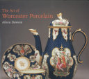 The Art of Worcester Porcelain  1751 1788