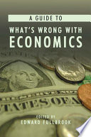 A Guide To What S Wrong With Economics Book PDF