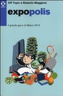 Expolis - il grande gioco di Milano 2015