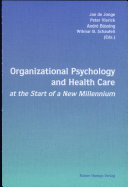 Organizational Psychology and Health Care at the Start of a New Millennium