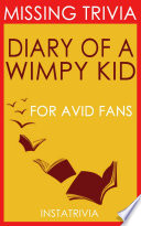 The Diary Of A Wimpy Kid A Novel By Jeff Kinney Trivia On Books