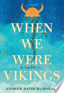 """When We Were Vikings"" by Andrew David MacDonald"