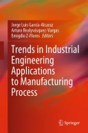 Trends in Industrial Engineering Applications to Manufacturing Process