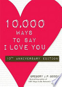 10 000 Ways To Say I Love You Book PDF