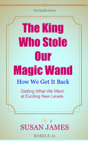 The King Who Stole Our Magic Wand And How We Get It Back