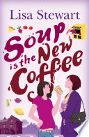 Soup Is The New Coffee Book PDF
