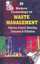 Modern Technology Of Waste Management  Pollution Control  Recycling  Treatment   Utilization Book