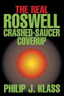 The Real Roswell Crashed Saucer Coverup