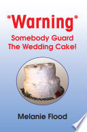 Warning  Somebody Guard the Wedding Cake