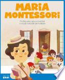 Micii eroi - Maria Montessori