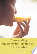 Transcending the Everyday Temptations of Overeating
