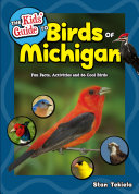 The Kids  Guide to Birds of Michigan