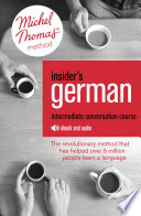 Insider s German Intermediate Conversation Course  Learn German with the Michel Thomas Method  Book