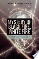 Mystery Of Black Fire White Fire