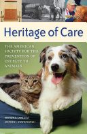 Heritage of Care  The American Society for the Prevention of Cruelty to Animals