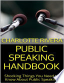 Public Speaking Handbook  Shocking Things You Need to Know About Public Speaking