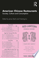 """American Chinese Restaurants: Society, Culture and Consumption"" by Jenny Banh, Haiming Liu"
