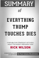 Summary of Everything Trump Touches Dies by Rick Wilson  Conversation Starters
