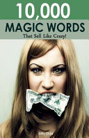 10 000 Magic Words That Sell Like Crazy