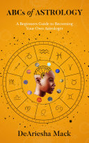 ABCs of Astrology A Beginners Guide to Becoming your Own Astrologer