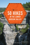 50 Hikes in the Lower Hudson Valley  4th Edition   Explorer s 50 Hikes