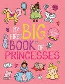 My First Big Book of Princesses Book