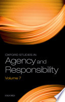 Oxford Studies in Agency and Responsibility Volume 7