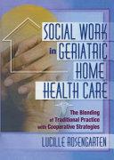 Social Work in Geriatric Home Health Care Book