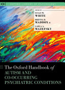 The Oxford Handbook of Autism and Co Occurring Psychiatric Conditions