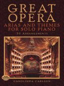 Great Opera Arias and Themes for Solo Piano