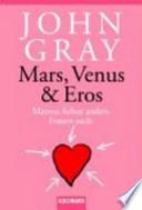 Mars, Venus & Eros