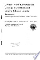 Ground water Resources and Geology of Northern and Central Johnson County  Wyoming