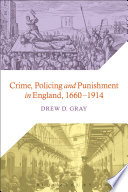 Crime  Policing and Punishment in England  1660 1914