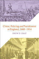 Crime, Policing and Punishment in England, 1660-1914