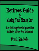 Retirees Guide To Making Your Money Last