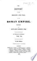 The History of the Decline and Fall of the Roman Empire     A New Edition   With a Portrait