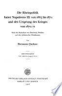 """""""Die"""" Rheinpolitik Kaiser Napoleons III: bd. Juli 1868 bis august 1870"""