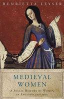 Medieval Women by Henrietta Leyser