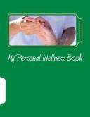 My Personal Wellness Book Book