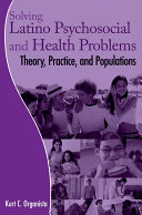 Solving Latino Psychosocial and Health Problems
