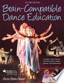 Brain-compatible dance education / Anne Green Gilbert.