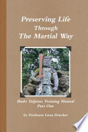 Preserving Life Through The Study Of The Martial Way
