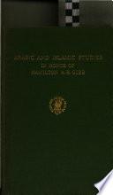 Arabic And Islamic Studies In Honor Of Hamilton A R Gibb