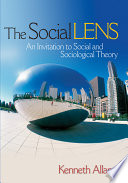 The Social Lens  : An Invitation to Social and Sociological Theory
