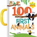 100 First Animals  A Carry Along Book
