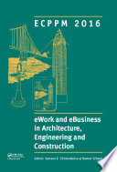eWork and eBusiness in Architecture  Engineering and Construction  ECPPM 2016