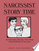 Narcissist Story Time  An Unfortunate  But True  Story About a Household Full of Narcissists