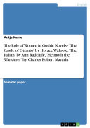Pdf The Role of Women in Gothic Novels - 'The Castle of Otranto' by Horace Walpole, 'The Italian' by Ann Radcliffe, 'Melmoth the Wanderer' by Charles Robert Maturin Telecharger