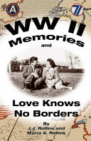 WW II Memories and Love Knows No Borders